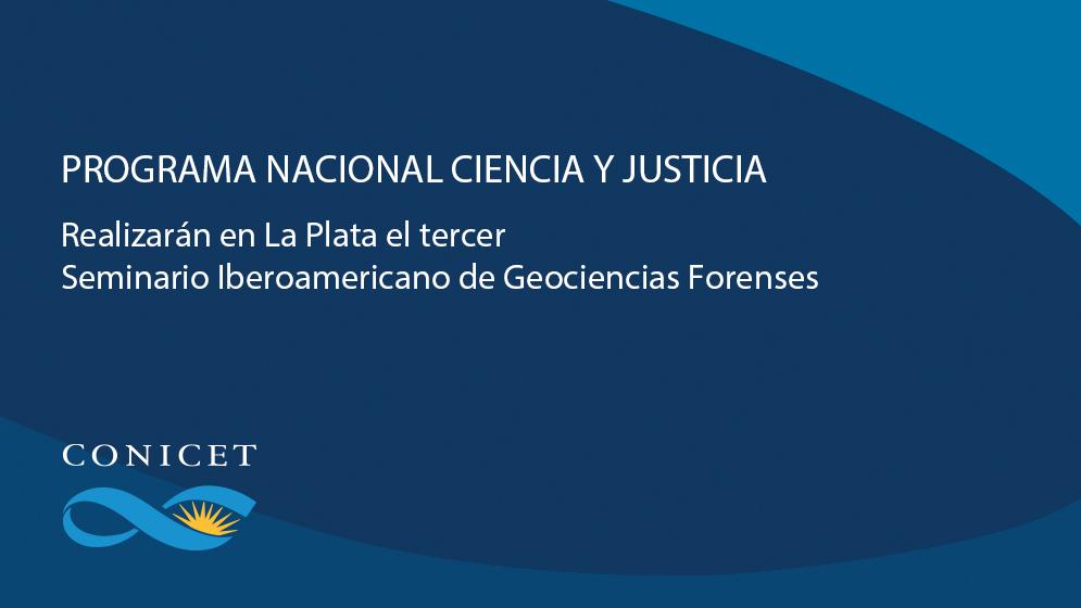 Realizarán-en-La-Plata-el-tercer-Seminario-Iberoamericano-de-Geociencias-Forenses